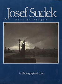 Joseph Sudek, Poet of Prague: A Photographer's Life