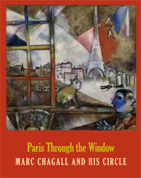 Paris Through the Window: Marc Chagall and His Circle