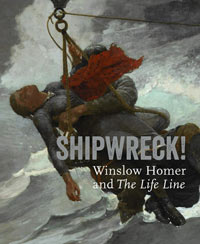 "Shipwreck Winslow Homer and ""The Life Line"""