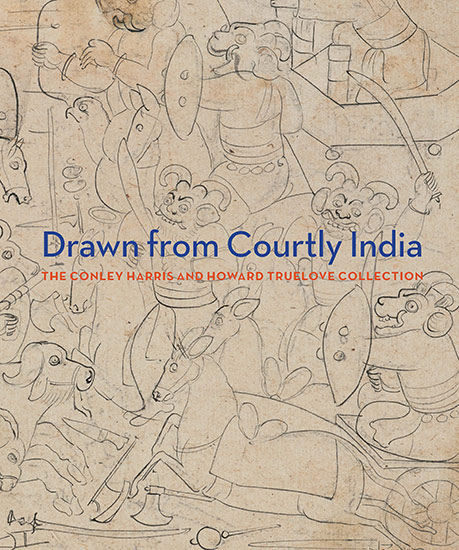 Drawn from Courtly India: The Conley Harris and Howard Truelove Collection